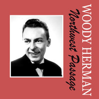 Woody Herman - Northwest Passage