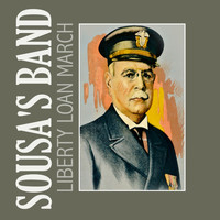 Sousa's Band - Liberty Loan March