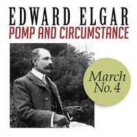 Edward Elgar - Pomp and Circumstance, March No. 4