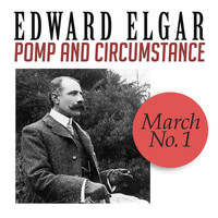 Edward Elgar - Pomp and Circumstance, March No. 1