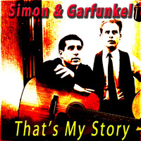 Simon & Garfunkel - That's My Story