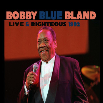 Bobby Bland - Live and Righteous 1992