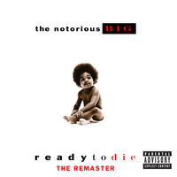 The Notorious B.I.G. - Ready To Die The Remaster (Explicit)