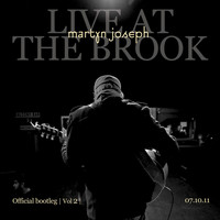 Martyn Joseph - Official Bootleg - Vol. 2 - Live at the Brook