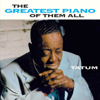 Art Tatum - The Greatest Piano of Them All (Bonus Track Version)