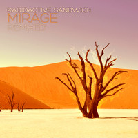 Radioactive Sandwich - Mirage Remixed