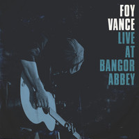 Foy Vance - Live At Bangor Abbey