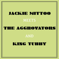Jackie Mittoo - Jackie Mittoo Meets the Aggrovators and King Tubby