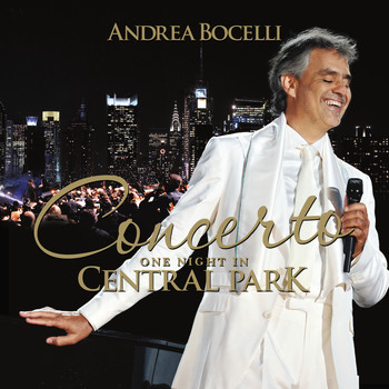 Andrea Bocelli - Concerto: One Night In Central Park (Remastered)