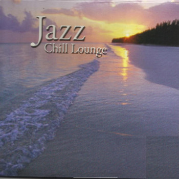 Various Artists - Jazz Chill Lounge
