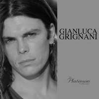 Gianluca Grignani - The Platinum Collection