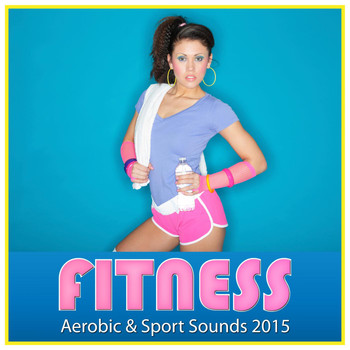 Various Artists - Fitness Aerobic & Sport Sounds 2015