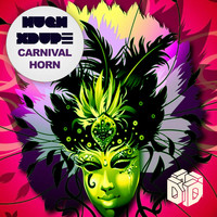 Hugh XDupe - Carnival Horn