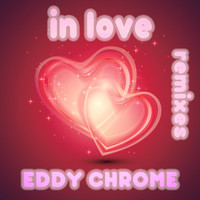 Eddy Chrome - In Love (Remixes)