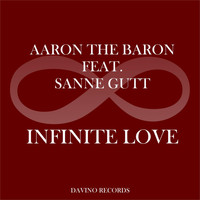 Aaron The Baron feat. Sanne Gutt - Infinite Love