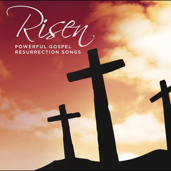 Various Artists - Risen Powerful Gospel Resurrection Songs