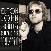 Elton John - The Legendary Covers Album '69-'70