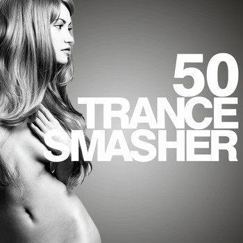 Various Artists - 50 Trance Smasher