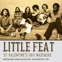 Little Feat - St Valentine's Day Massacre (Live)