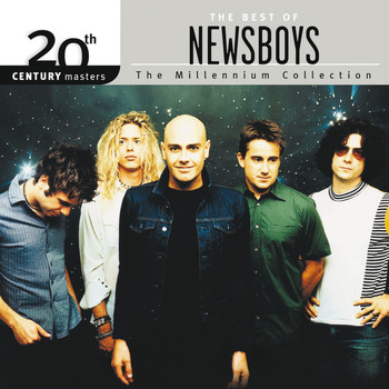 Newsboys - 20th Century Masters - The Millennium Collection: The Best Of Newsboys
