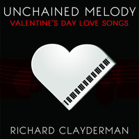 Richard Clayderman - Unchained Melody: Richard Clayderman's Valentine's Day Romantic Piano Love Songs