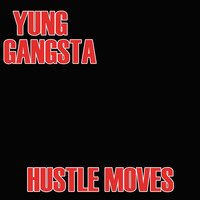 Young Gangsta - Hustle Moves (Explicit)
