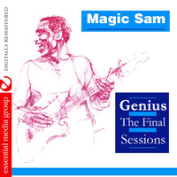 Magic Sam - Genius - The Final Sessions (Digitally Remastered)