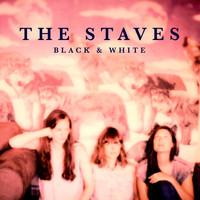 THE STAVES - Black & White