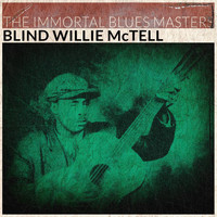 Blind Willie McTell - The Immortal Blues Masters