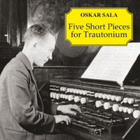 Oskar Sala - Five Short Pieces for Trautonium