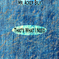 Mr. Acker Bilk - That's What I Need
