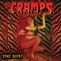 The Cramps - Stay Sick!