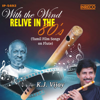 Ilaiyaraaja - With the Wind - Relive in the 80's
