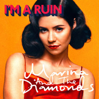 Marina And The Diamonds - I'm A Ruin
