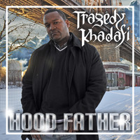 Tragedy Khadafi - Hood Father (Explicit)