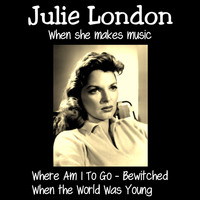 Julie London - When She Makes Music