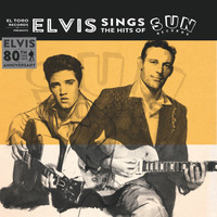 Elvis Presley - Elvis Sings the Hits of Sun - 80th Anniversary Special EP