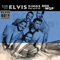 Elvis Presley - Elvis Sings the Hits of Doo Wop - 80th Anniversary Special EP