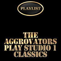 The Aggrovators - The Aggrovators Plays Studio 1 Classics Playlist