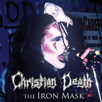 Christian Death - The Iron Mask (Bonus Track Version)