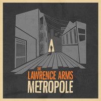 The Lawrence Arms - Metropole [Deluxe Edition]