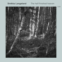 Sinikka Langeland - The Half-Finished Heaven
