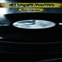 Ron Carter - All Legacy Masters
