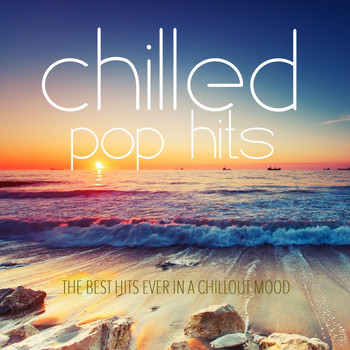Various Artists - Chilled Pop Hits (The Best Hits Ever in a Chillout Mood)