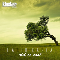 Fabio Karia - Old Is Cool