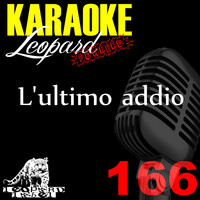 Leopard Powered - L'ultimo addio (Karaoke Version) (Originally Performed By Annalisa Scarrone)