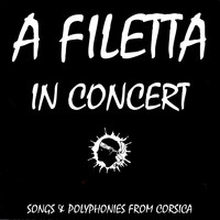 A Filetta - Songs and polyphonies from Corsica (In concert)