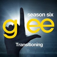 Glee Cast - Glee: The Music, Transitioning