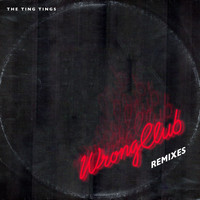 The Ting Tings - Wrong Club (Remixes [Explicit])
