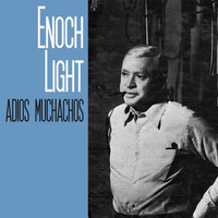 Enoch Light - Adios Muchachos